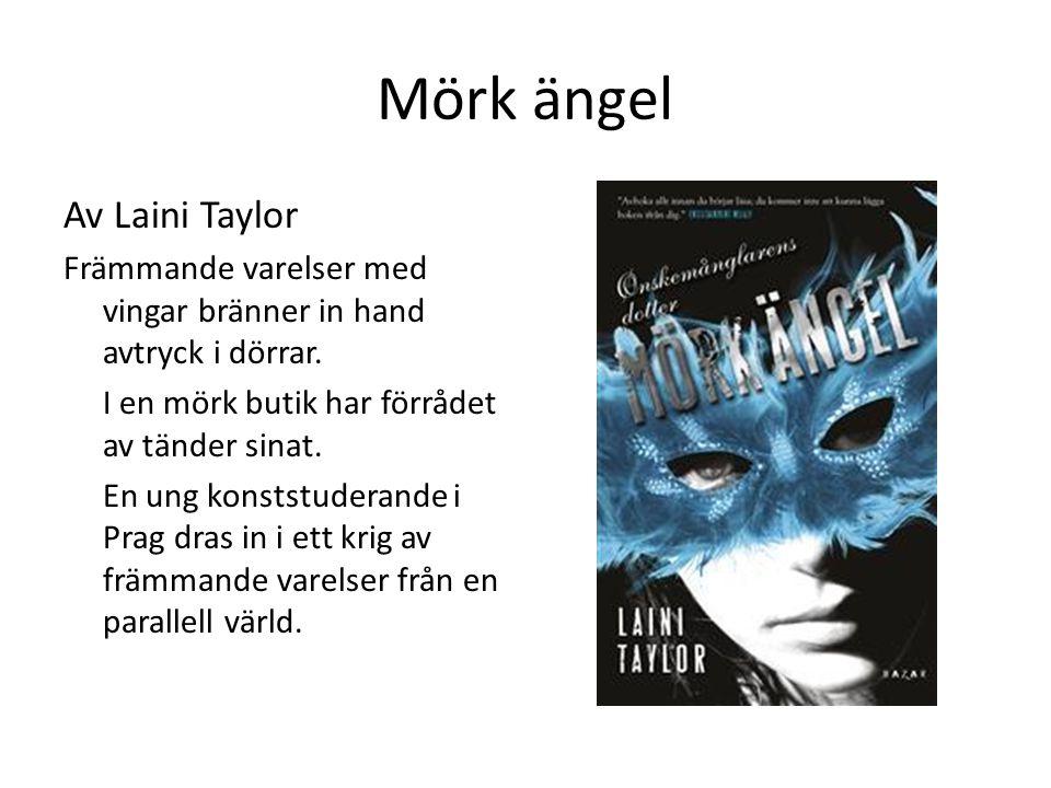 Mörk ängel Av Laini Taylor Främmande varelser med vingar bränner in hand avtryck i dörrar.