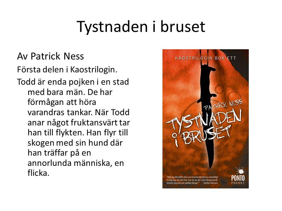 Tystnaden i bruset Av Patrick Ness Första delen i Kaostrilogin.