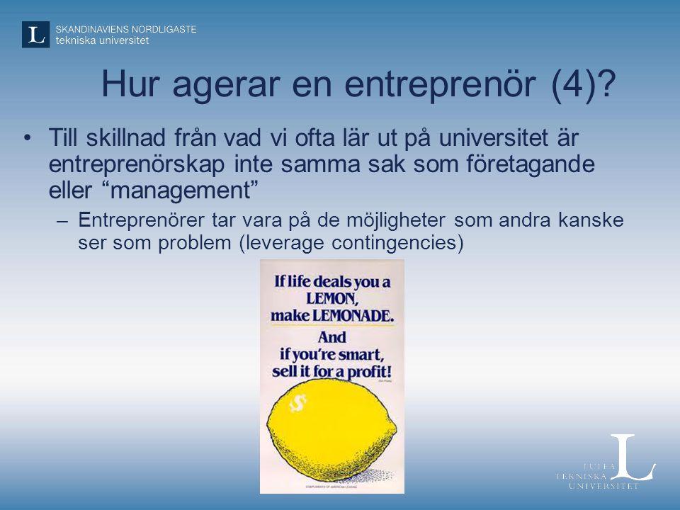 """Hur agerar en entreprenör (4)? •Till skillnad från vad vi ofta lär ut på universitet är entreprenörskap inte samma sak som företagande eller """"manageme"""
