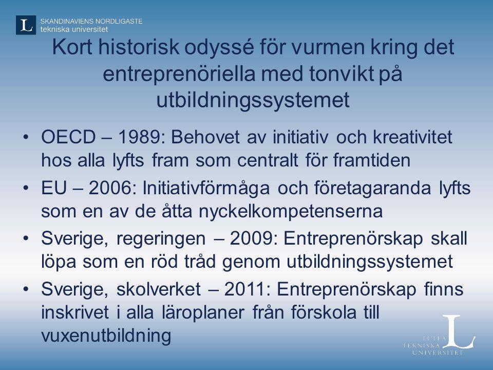 Kort historisk odyssé för vurmen kring det entreprenöriella med tonvikt på utbildningssystemet •OECD – 1989: Behovet av initiativ och kreativitet hos