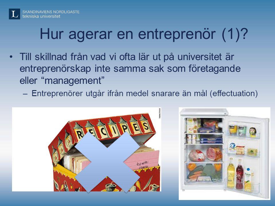 """Hur agerar en entreprenör (1)? •Till skillnad från vad vi ofta lär ut på universitet är entreprenörskap inte samma sak som företagande eller """"manageme"""