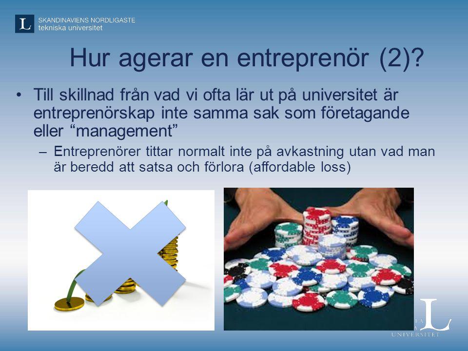 """Hur agerar en entreprenör (2)? •Till skillnad från vad vi ofta lär ut på universitet är entreprenörskap inte samma sak som företagande eller """"manageme"""
