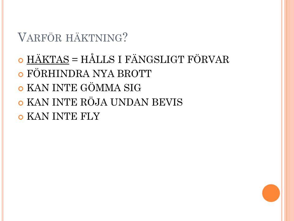 V ARFÖR HÄKTNING .
