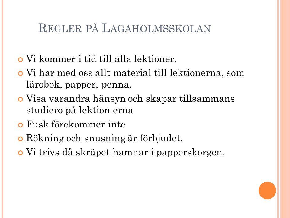 L AGAR Är regler som gäller för hela samhället.beslutas av Sveriges Riksdag.