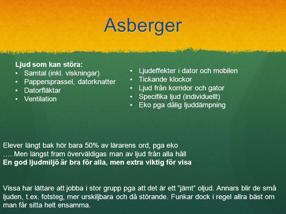 Asberger Ljud som kan störa: •Samtal (inkl.