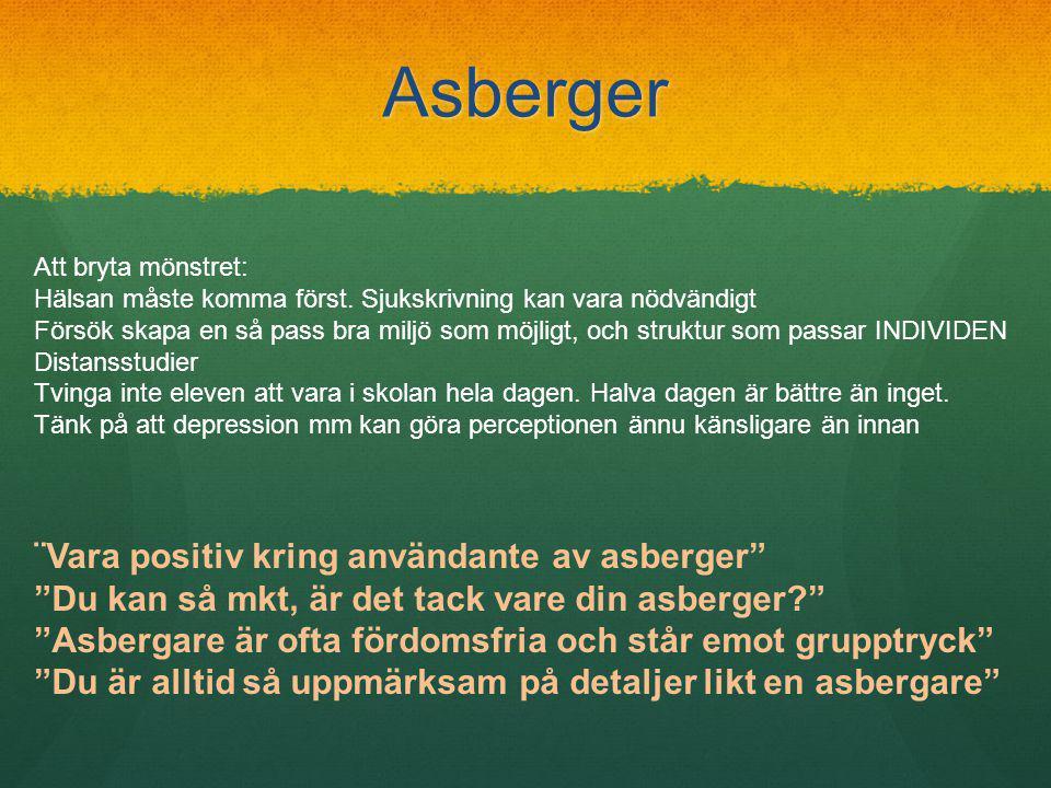 Asberger Att bryta mönstret: Hälsan måste komma först.