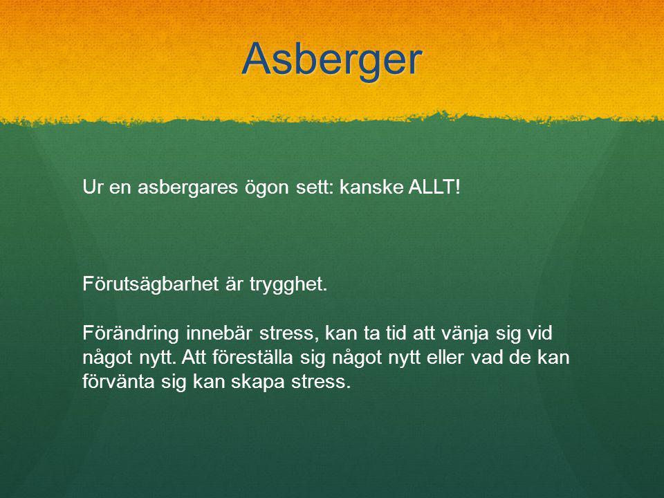Asberger Ur en asbergares ögon sett: kanske ALLT.Förutsägbarhet är trygghet.