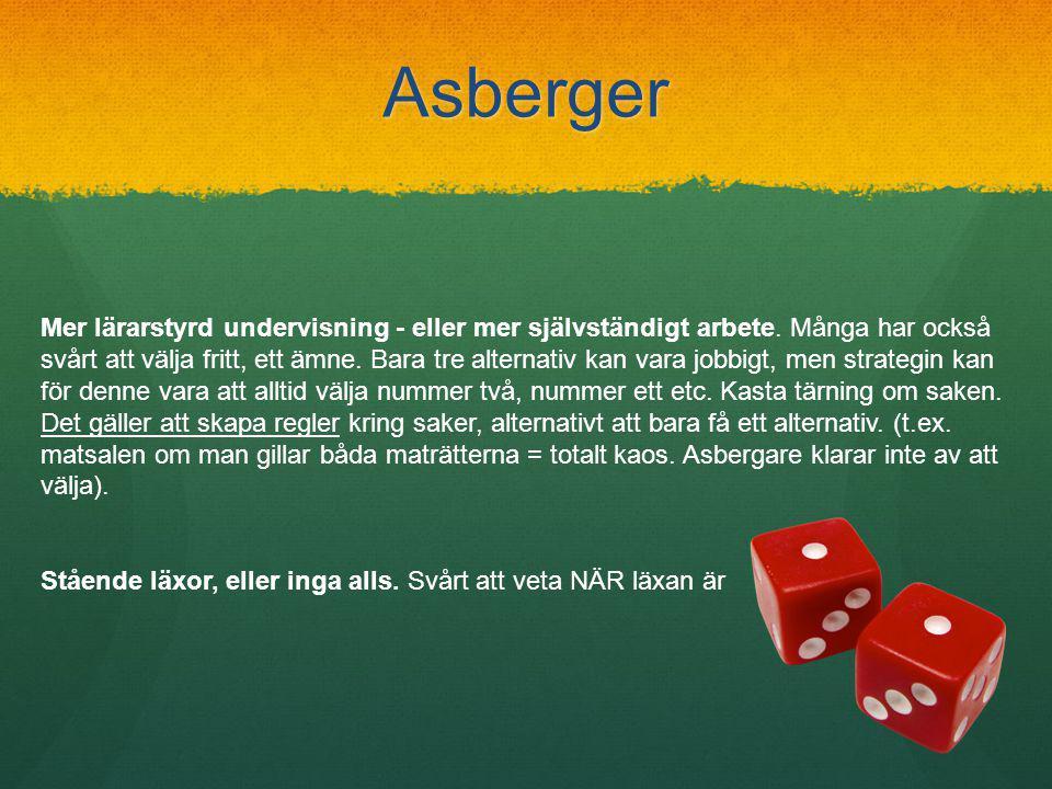 Asberger Mer lärarstyrd undervisning - eller mer självständigt arbete.