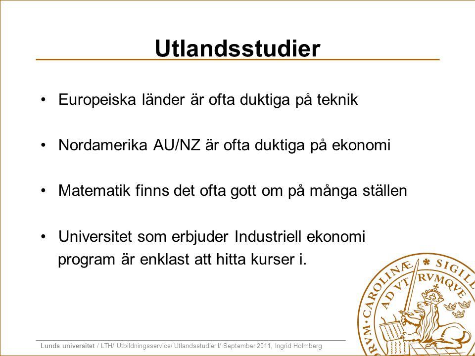 Lunds universitet / LTH/ Utbildningsservice/ Utlandsstudier I/ September 2011, Ingrid Holmberg Utlandsstudier •Europeiska länder är ofta duktiga på te