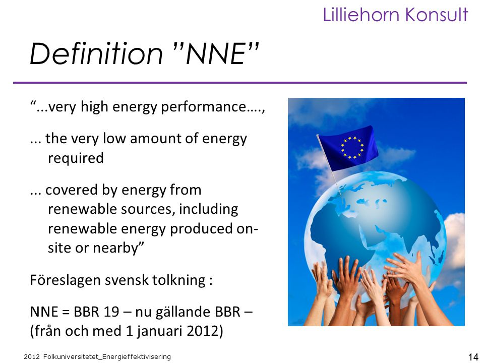 14 2012 Folkuniversitetet_Energieffektivisering Lilliehorn Konsult Definition NNE ...very high energy performance….,...