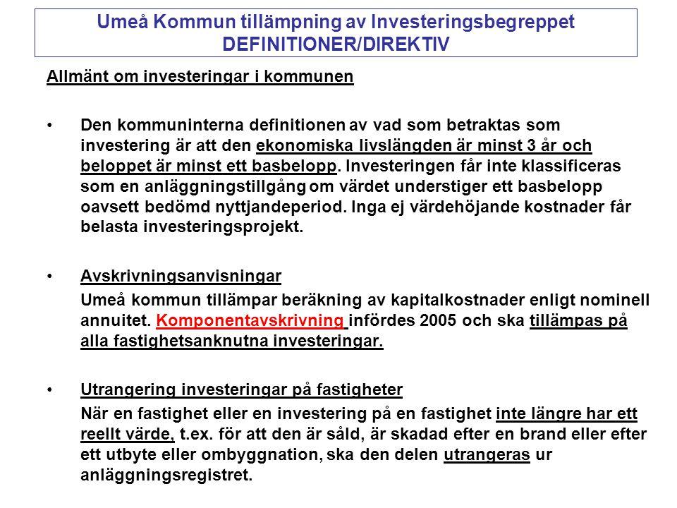 Umeå Kommun tillämpning av Investeringsbegreppet DEFINITIONER/DIREKTIV Allmänt om investeringar i kommunen •Den kommuninterna definitionen av vad som