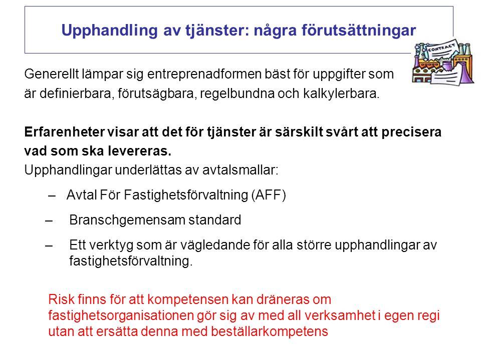Upphandling av tjänster: några förutsättningar Generellt lämpar sig entreprenadformen bäst för uppgifter som är definierbara, förutsägbara, regelbundn