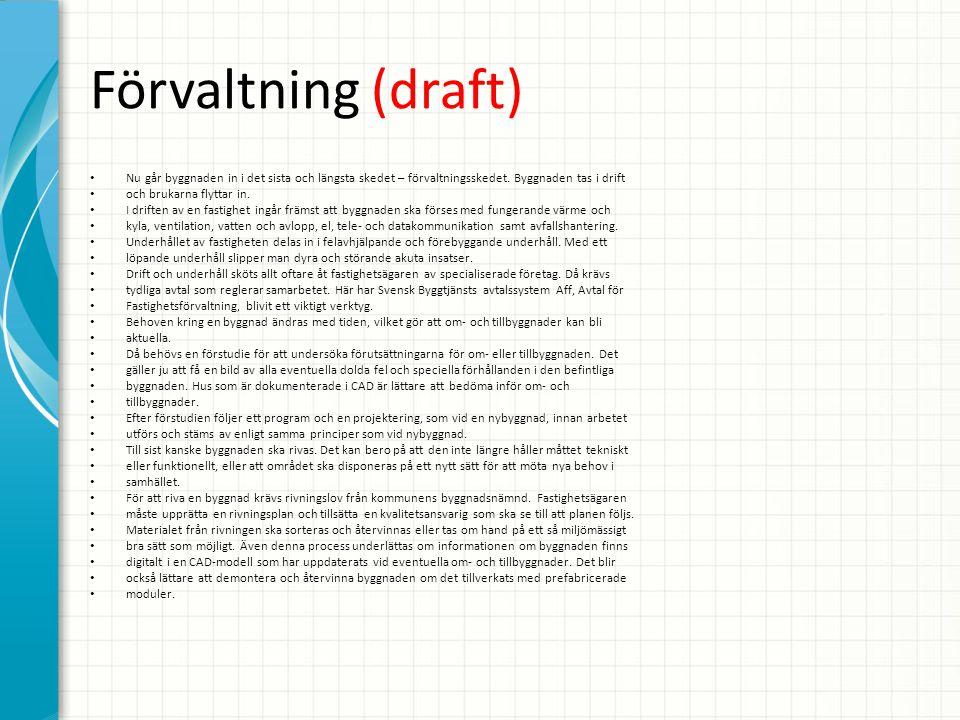 Förvaltning (draft) • Nu går byggnaden in i det sista och längsta skedet – förvaltningsskedet.