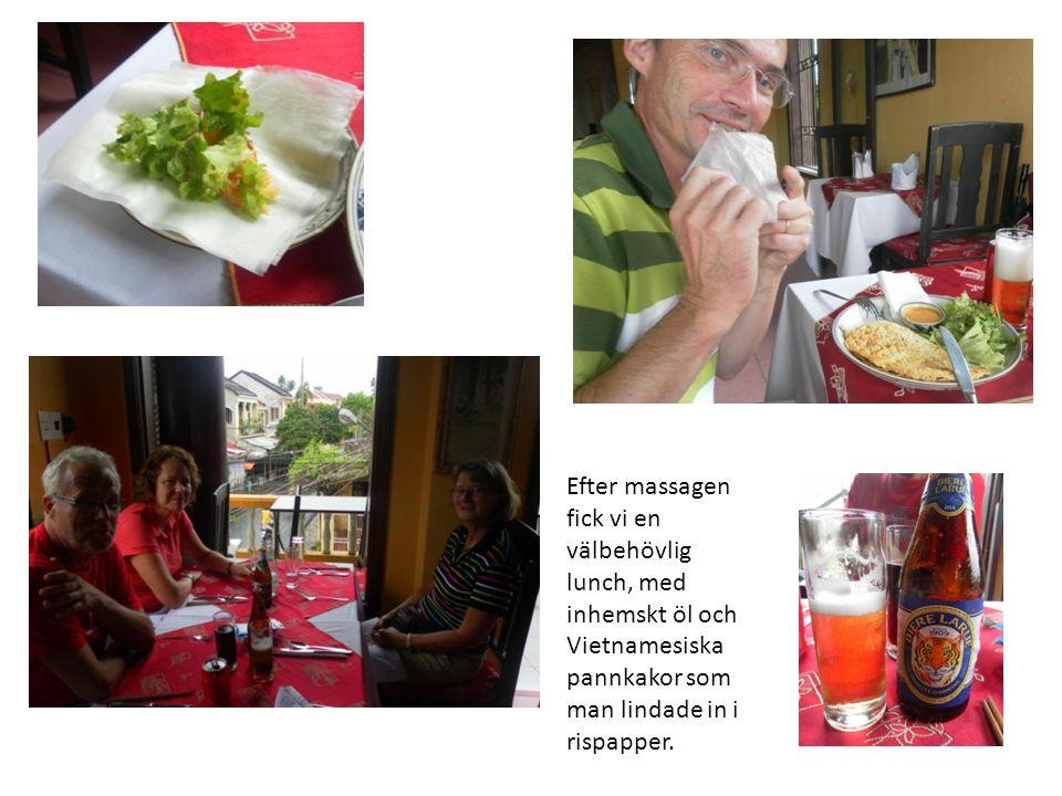 Efter massagen fick vi en välbehövlig lunch, med inhemskt öl och Vietnamesiska pannkakor som man lindade in i rispapper.