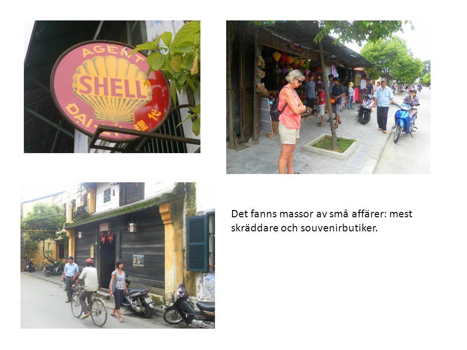 Det fanns massor av små affärer: mest skräddare och souvenirbutiker.