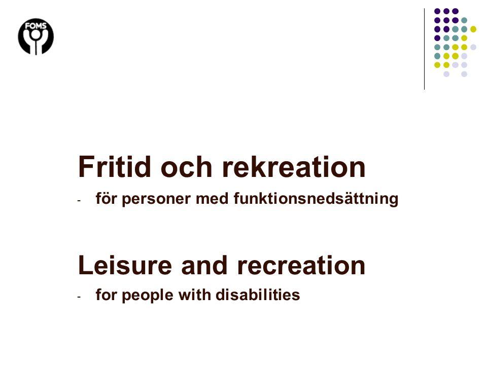 - Fritidsmöte1 gång i månaden, på Tjänstemannanivå.