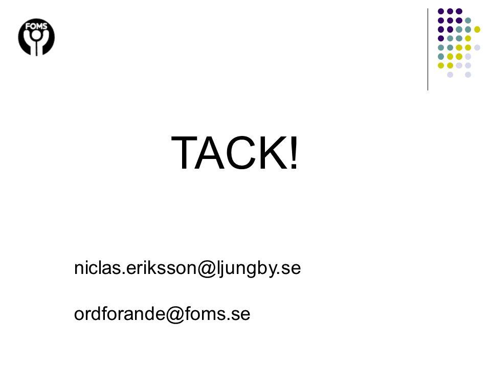 TACK! niclas.eriksson@ljungby.se ordforande@foms.se