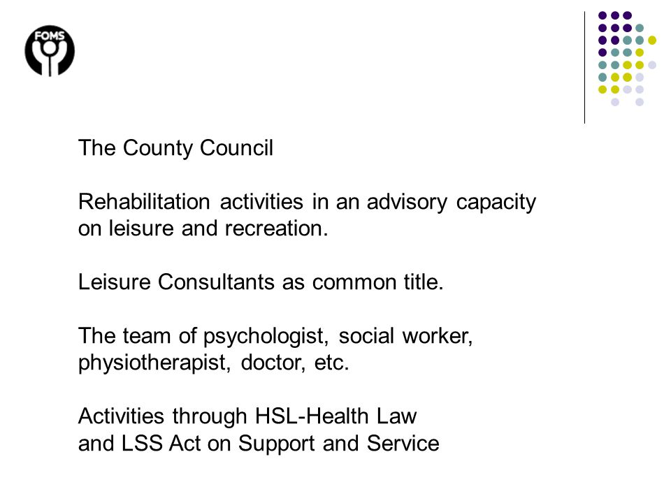 The County Council Rehabilitation activities in an advisory capacity on leisure and recreation. Leisure Consultants as common title. The team of psych