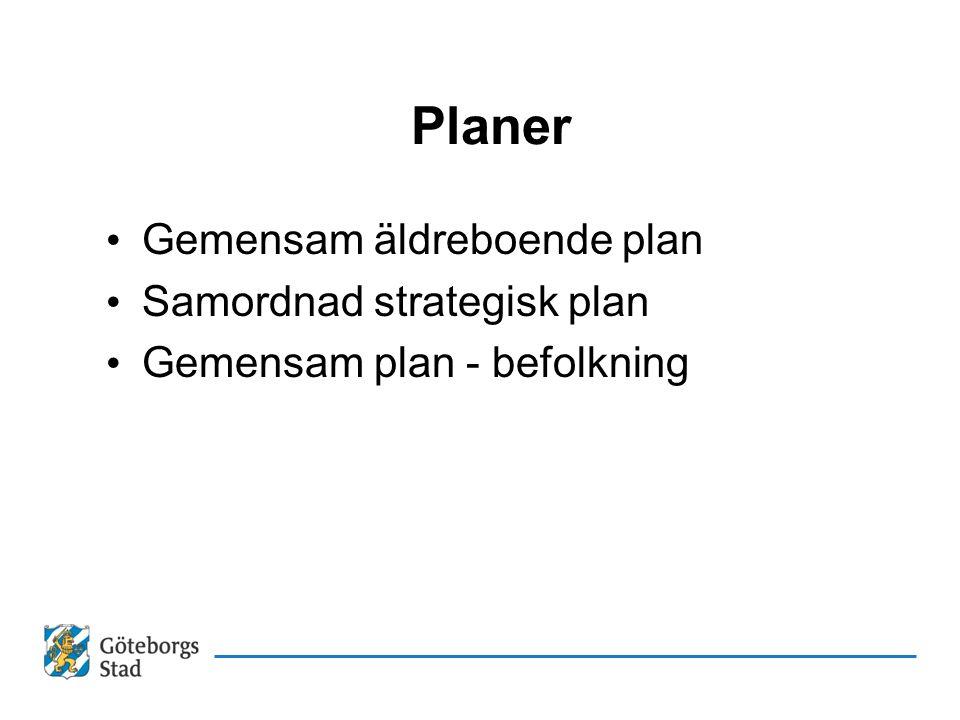 Planer • Gemensam äldreboende plan • Samordnad strategisk plan • Gemensam plan - befolkning