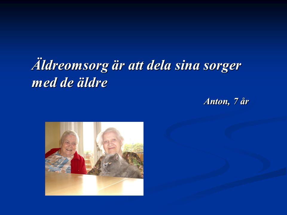Äldreomsorg är att dela sina sorger med de äldre Anton, 7 år