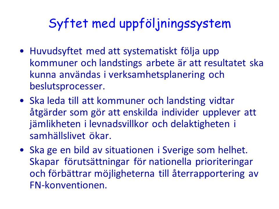 Syftet med uppföljningssystem •Huvudsyftet med att systematiskt följa upp kommuner och landstings arbete är att resultatet ska kunna användas i verksa