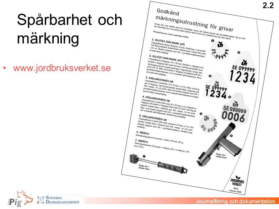 Spårbarhet och märkning •www.jordbruksverket.se 2.2 Journalföring och dokumentation