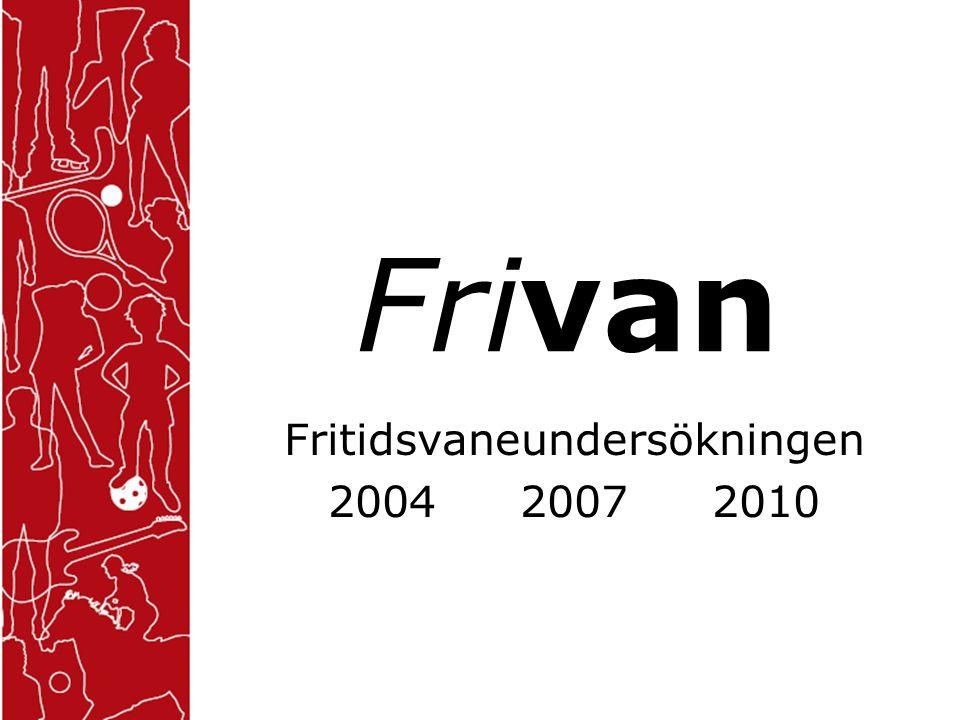 Frivan Fritidsvaneundersökningen 200420072010