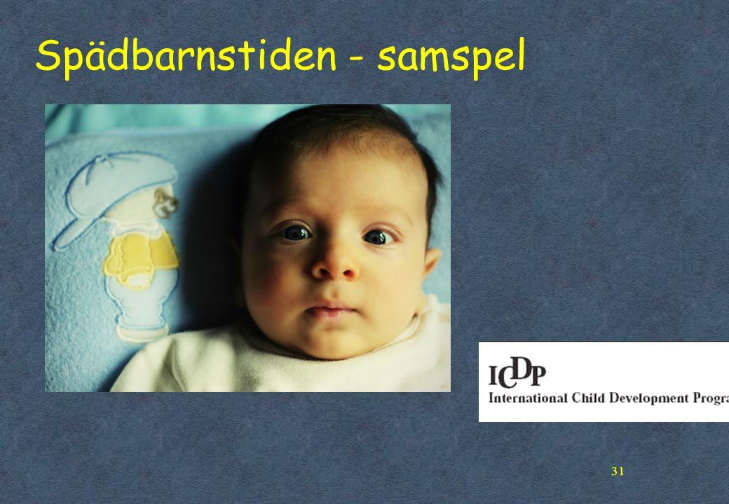 31 Spädbarnstiden - samspel