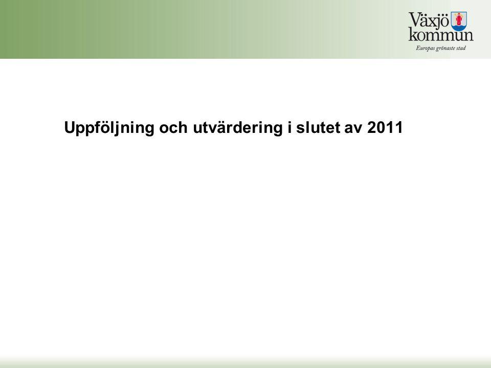 Uppföljning och utvärdering i slutet av 2011