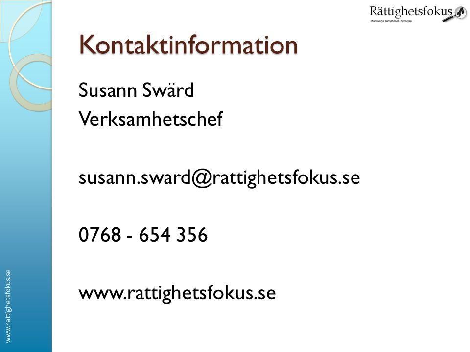 www.rattighetsfokus.se Kontaktinformation Susann Swärd Verksamhetschef susann.sward@rattighetsfokus.se 0768 - 654 356 www.rattighetsfokus.se