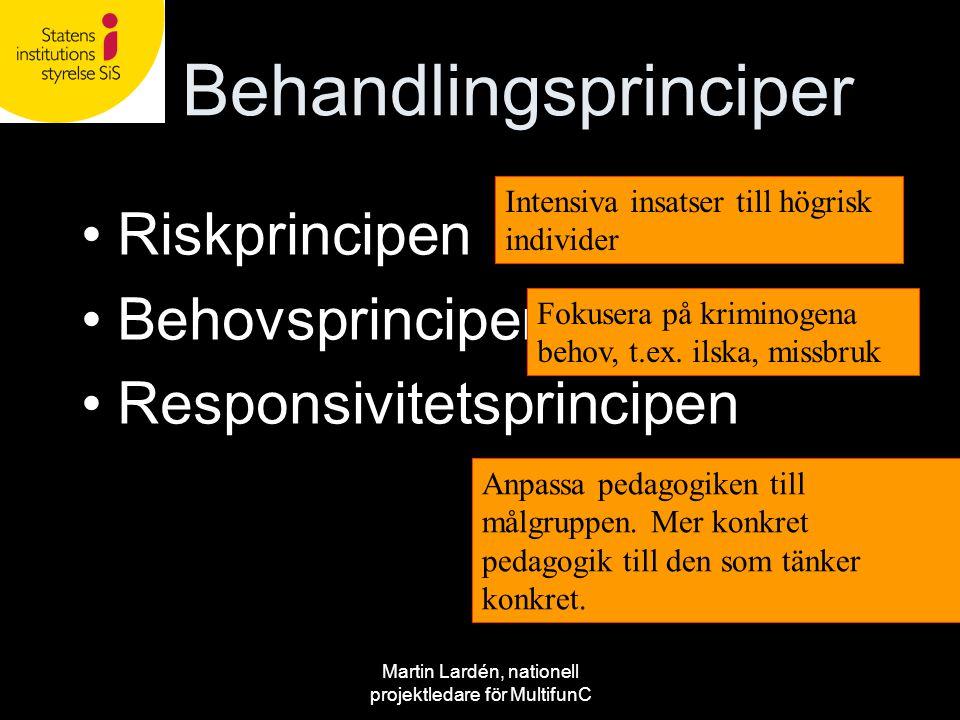 Behandlingsprinciper •Riskprincipen •Behovsprincipen •Responsivitetsprincipen Intensiva insatser till högrisk individer Fokusera på kriminogena behov,