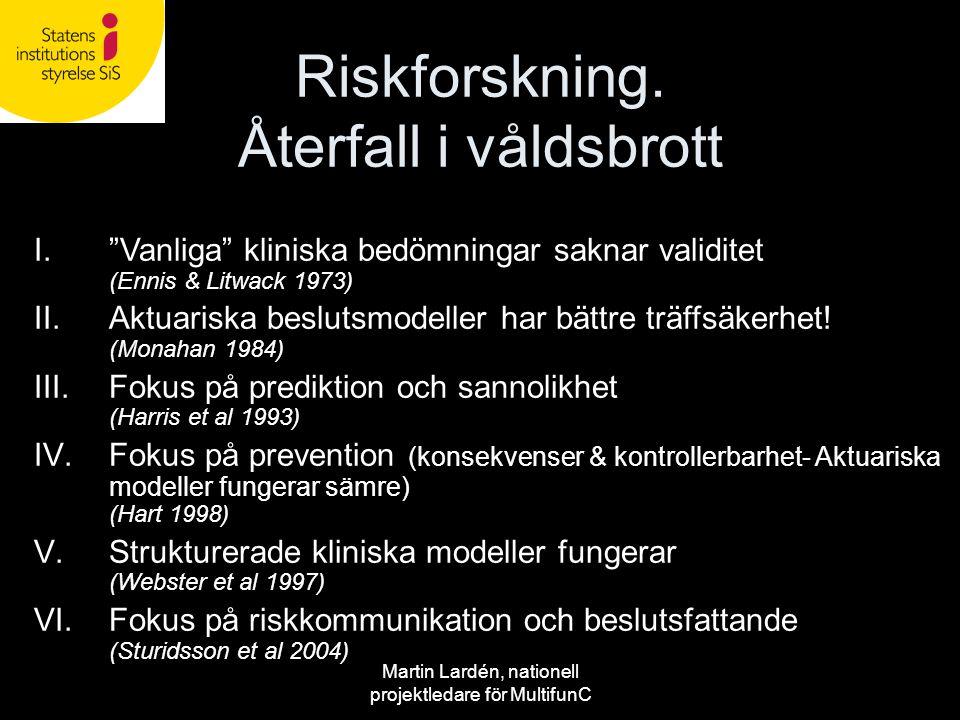 """Martin Lardén, nationell projektledare för MultifunC Riskforskning. Återfall i våldsbrott I.""""Vanliga"""" kliniska bedömningar saknar validitet (Ennis & L"""