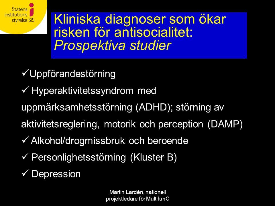 Martin Lardén, nationell projektledare för MultifunC Kliniska diagnoser som ökar risken för antisocialitet: Prospektiva studier  Uppförandestörning 