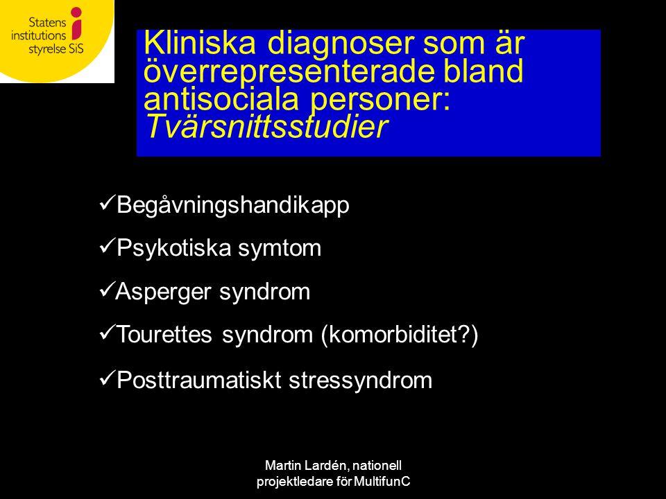 Martin Lardén, nationell projektledare för MultifunC Kliniska diagnoser som är överrepresenterade bland antisociala personer: Tvärsnittsstudier  Begå