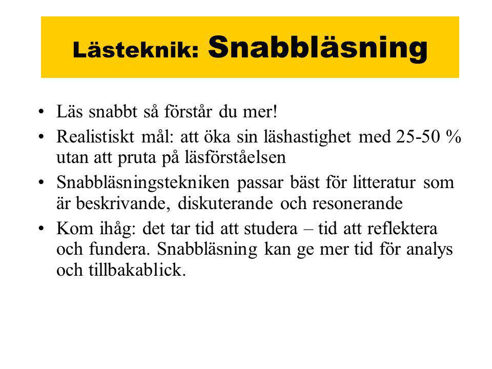 Lästeknik: Snabbläsning •Läs snabbt så förstår du mer.