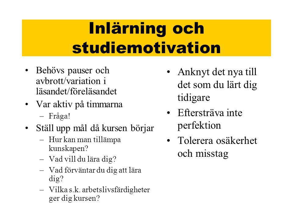 Inlärning och studiemotivation •Behövs pauser och avbrott/variation i läsandet/föreläsandet •Var aktiv på timmarna –Fråga.