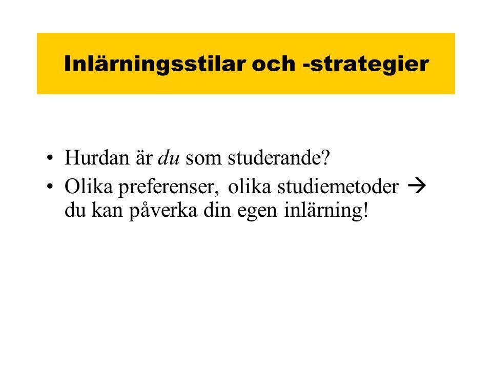 Inlärningsstilar och -strategier •Hurdan är du som studerande.