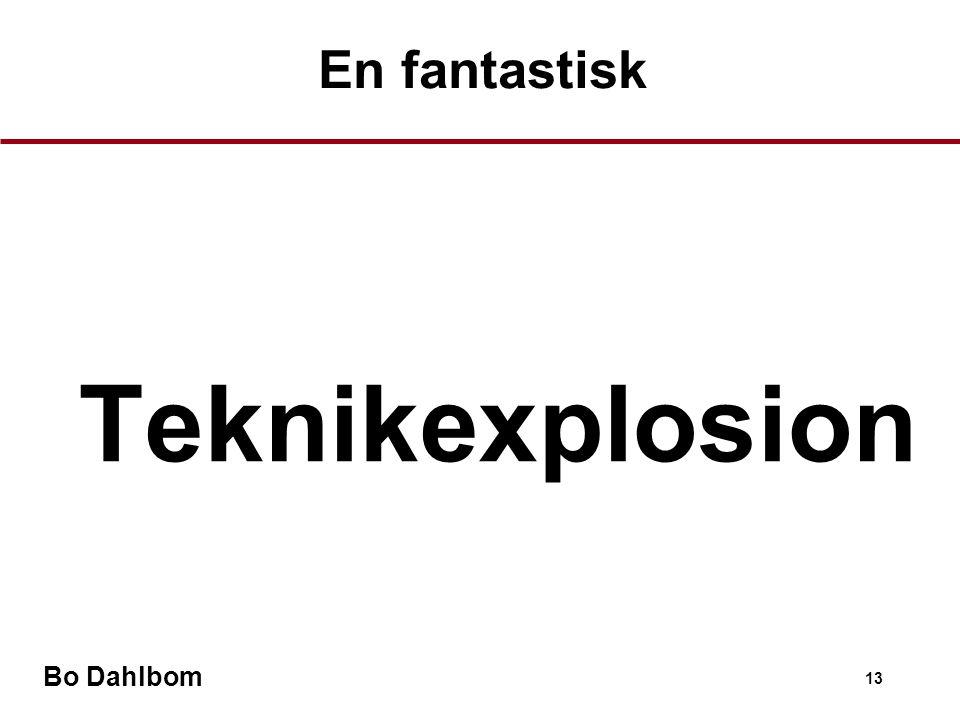 Bo Dahlbom 13  Teknikexplosion En fantastisk