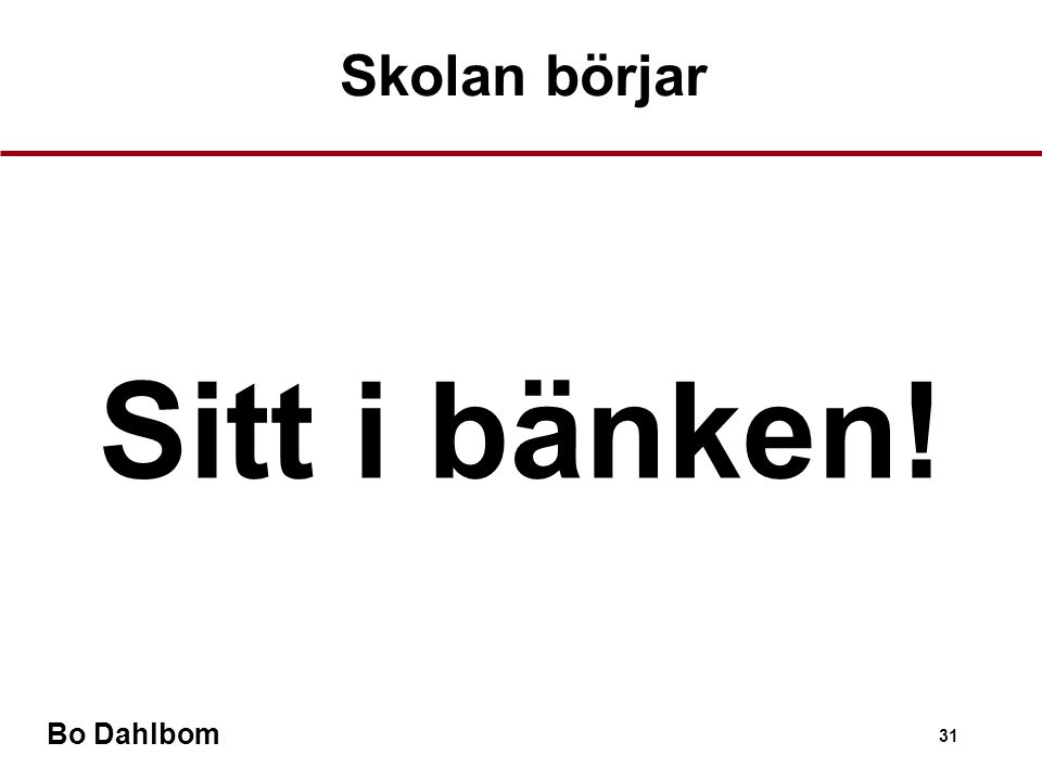 Bo Dahlbom 31 Skolan börjar Sitt i bänken!