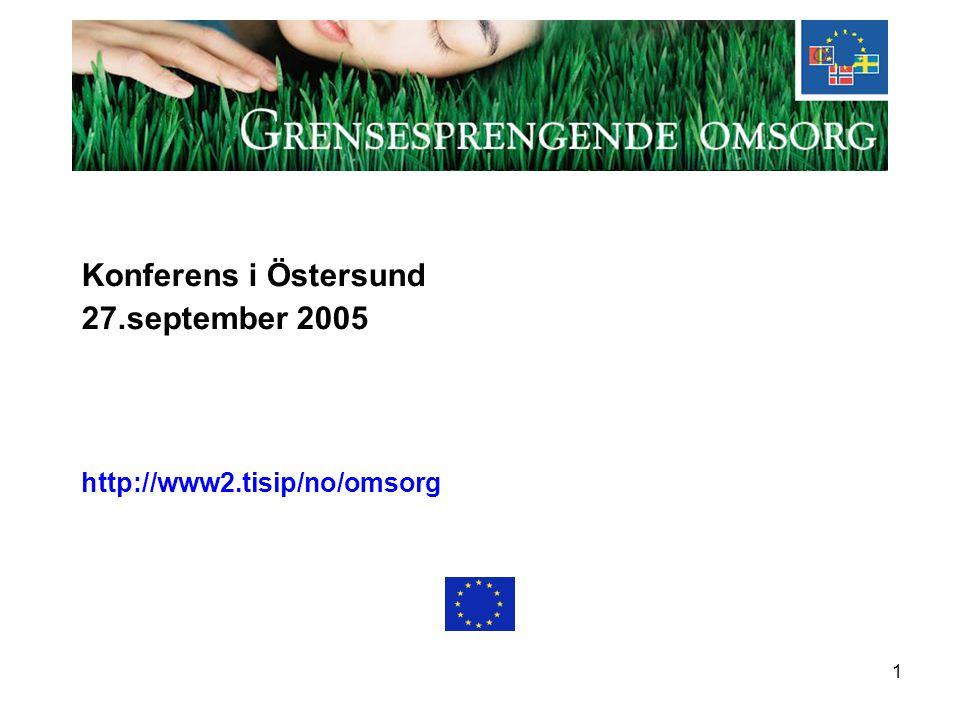 1 Konferens i Östersund 27.september 2005 http://www2.tisip/no/omsorg