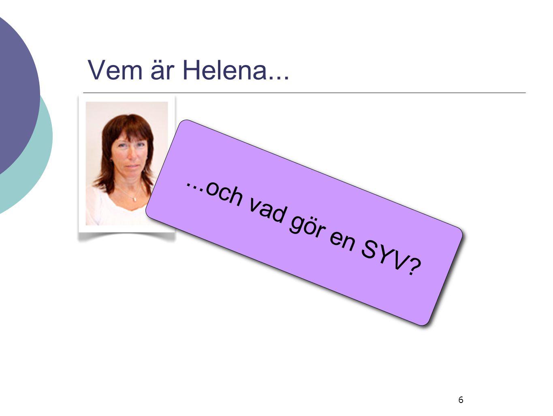 6 Vem är Helena......och vad gör en SYV?