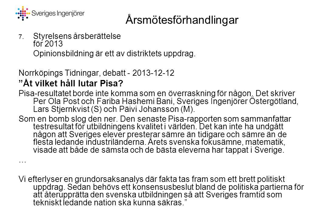 Årsmötesförhandlingar 7. Styrelsens årsberättelse för 2013 Opinionsbildning är ett av distriktets uppdrag. Norrköpings Tidningar, debatt - 2013-12-12