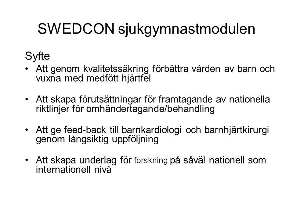 SWEDCON sjukgymnastmodulen Syfte •Att genom kvalitetssäkring förbättra vården av barn och vuxna med medfött hjärtfel •Att skapa förutsättningar för fr