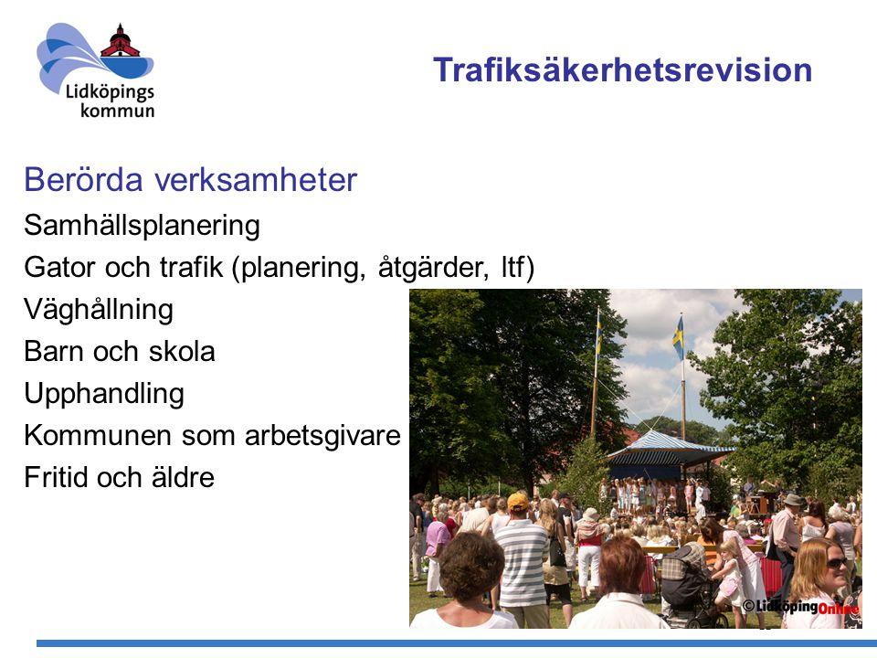 13 Berörda verksamheter Samhällsplanering Gator och trafik (planering, åtgärder, ltf) Väghållning Barn och skola Upphandling Kommunen som arbetsgivare Fritid och äldre Trafiksäkerhetsrevision