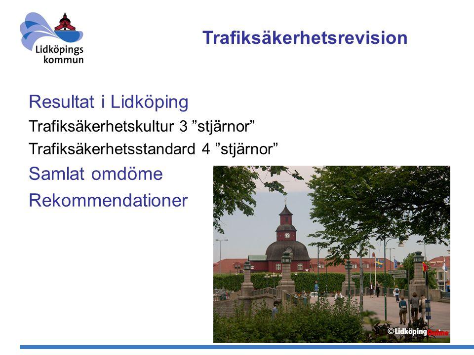 17 Trafiksäkerhetsrevision Resultat i Lidköping Trafiksäkerhetskultur 3 stjärnor Trafiksäkerhetsstandard 4 stjärnor Samlat omdöme Rekommendationer