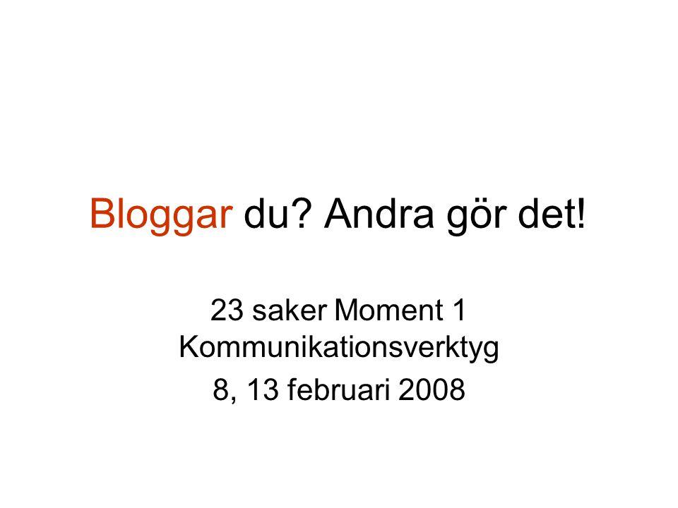 Vad är en blogg? •Historik •Socialt fenomen •Tekniskt fenomen