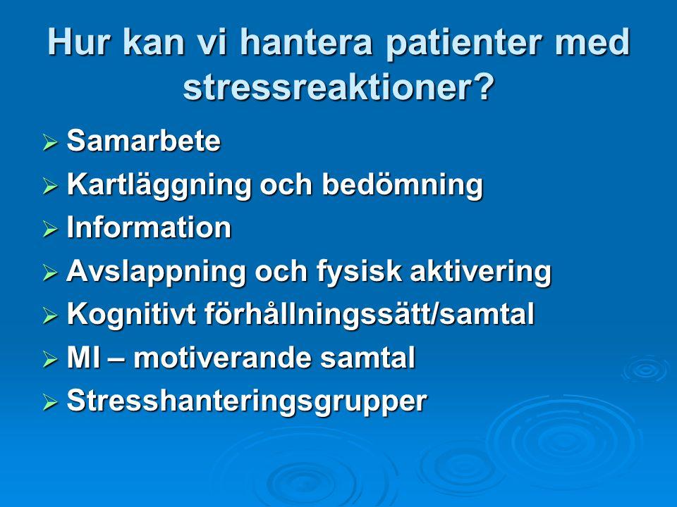 Hur kan vi hantera patienter med stressreaktioner.