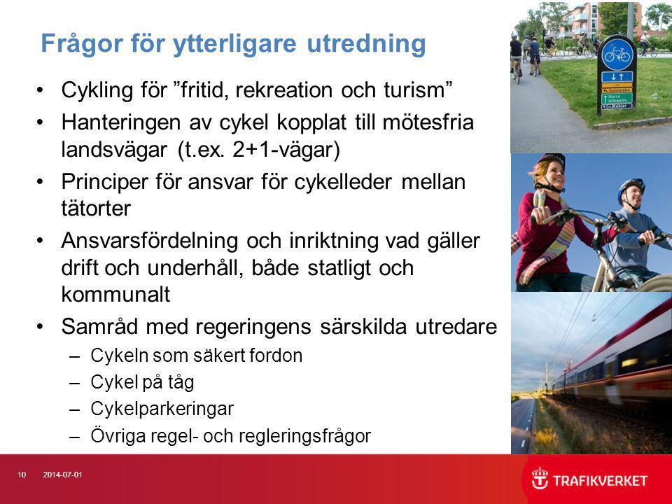 """102014-07-01 Frågor för ytterligare utredning •Cykling för """"fritid, rekreation och turism"""" •Hanteringen av cykel kopplat till mötesfria landsvägar (t."""