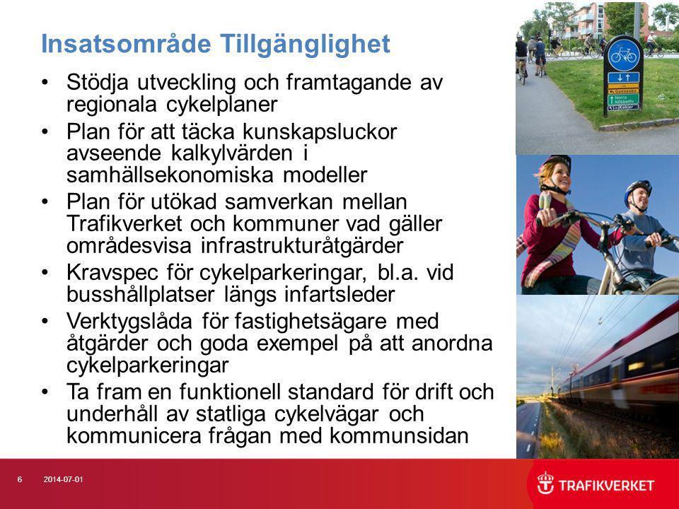 62014-07-01 Insatsområde Tillgänglighet •Stödja utveckling och framtagande av regionala cykelplaner •Plan för att täcka kunskapsluckor avseende kalkyl