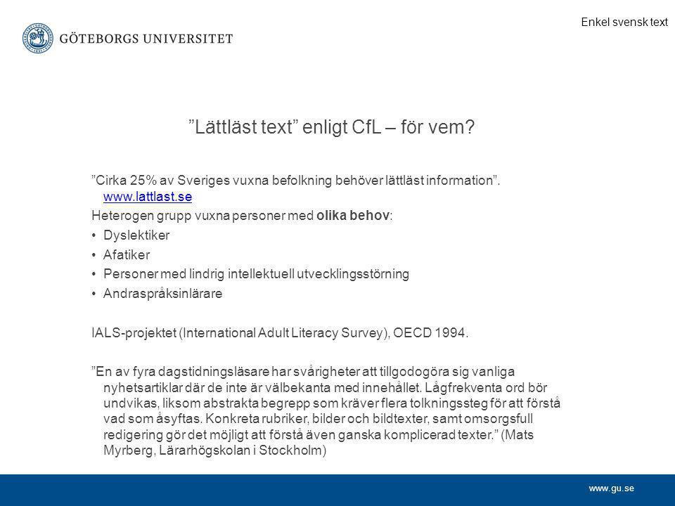 """www.gu.se """"Lättläst text"""" enligt CfL – för vem? """"Cirka 25% av Sveriges vuxna befolkning behöver lättläst information"""". www.lattlast.se www.lattlast.se"""